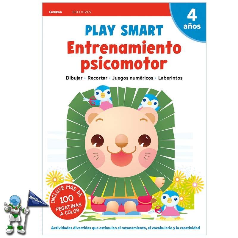 PLAY SMART , ENTRENAMIENTO PSICOMOTOR , ACTIVIDADES 4 AÑOS
