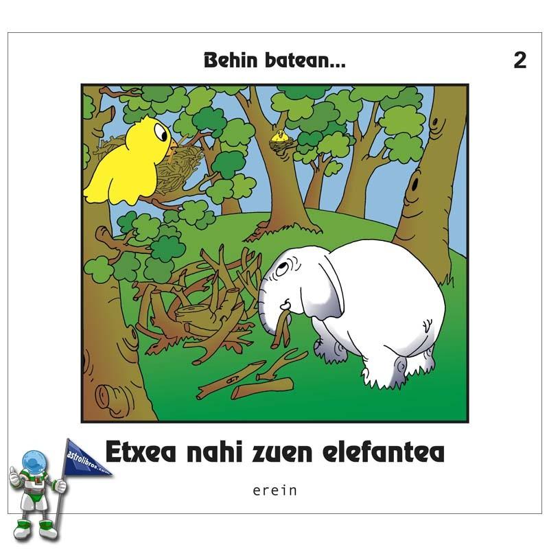 ETXEA NAHI ZUEN ELEFANTEA | BEHIN BATEAN... 2