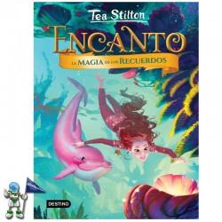 TEA STILTON , ENCANTO 3 , LA MAGIA DE LOS RECUERDOS